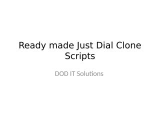Ready made Just Dial Clone Scripts ppt.pptx