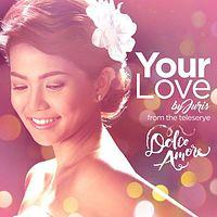 Juriz Fernandez - Your Love (Dolce Amore Teleserye Theme).mp3