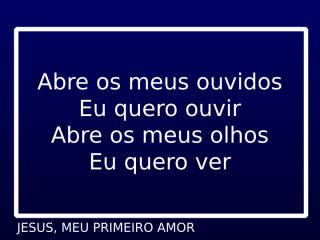 JESUS, MEU PRIMEIRO AMOR (Fernanda Brum).ppt