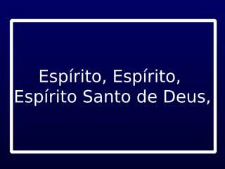 ESPÍRITO ESPÍRITO.ppt