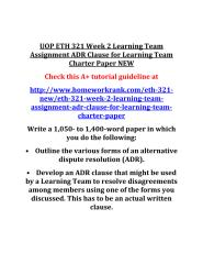 UOP_ETH_321_Week_2_Learning_Team_Assignment_ADR_Clause_for_Learning_Team_Charter_Paper_NEW.PDF