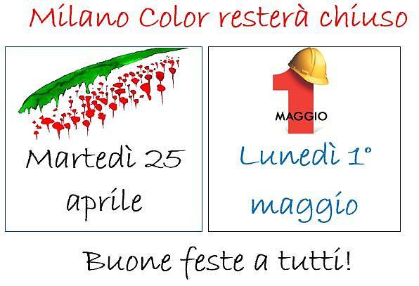 Milano Color sarà chiuso martedì 25 aprile e lunedì 1 maggio. Buone feste a tutti!
