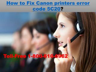 +1-800-610-6962 How to Fix Canon printers error code 5C20.pdf