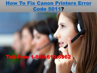 +1-800-610-6962 How To Fix Canon Printers Error Code 5011.pdf