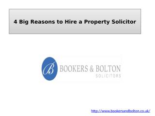 4 Big Reasons to Hire a Property Solicitor.pptx