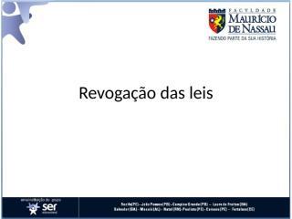 revogacao_das_leis.ppt