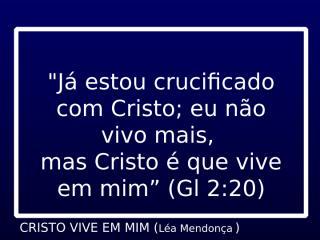 CRISTO VIVE EM MIM (EMERSON PINHEIRO).ppt